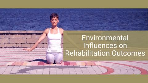 Environmental Influences on Rehabilitation Outcomes: Tobacco Cessation & Other Toxic Exposures
