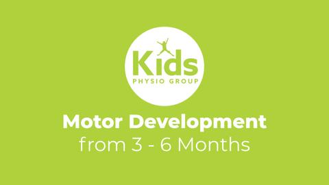 Motor Development from 3-6 Months