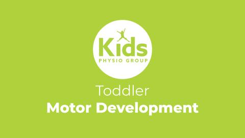 Toddler Motor Development