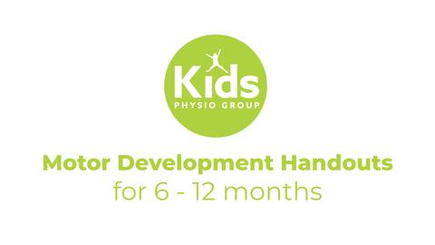 Motor Development Handouts for 6 - 12 Months