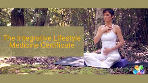 The Integrative Lifestyle Medicine Certificate