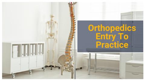 Orthopedics Entry To Practice
