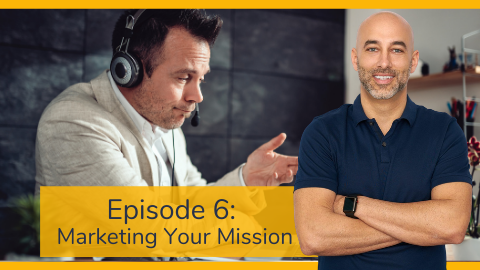 Embodia's Business Mastermind Series with Frank Benedetto Episode 6: Marketing Your Mission