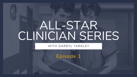 All-Star Clinician Series Episode 1: Find Your Job Dream Job and Don't Be Fooled